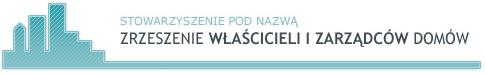 Stowarzyszenie pn. Zrzeszenie Właścicieli i Zarządców Domów